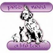 Pets Need A Life Too Range
